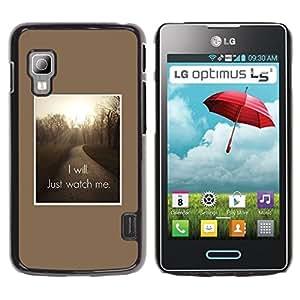GooooStore / Tasche Etui Hülle - Just Watch Me Inspiring Quote - LG Optimus L5 II Dual E455 E460