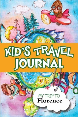 Kids Travel Journal: My Trip to Florence