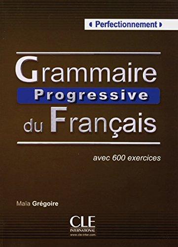 Grammaire progressive du français - Niveau perfectionnement / Textbuch por Gregoire Mitarbeit