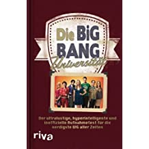 Die Big Bang Universität: Das Buch Zur Tv-Serie The Big Bang Theory