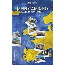 Mein Caminho - von Porto bis nach Santiago