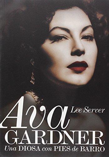 Ava Gardner: Una Diosa Con Pies De Barro/ a Goddess With Clay Feet