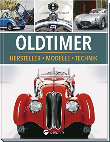 Oldtimer: Hersteller, Modelle, Technik - Oldtimer über Bücher