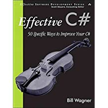 [(Effective C# : 50 Specific Ways to Improve Your C#)] [By (author) Bill Wagner] published on (December, 2004)