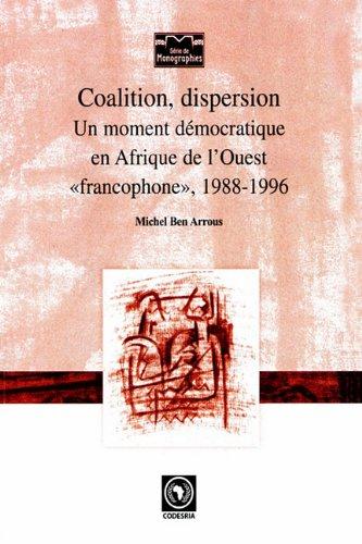 Coalition, dispersion: Un Moment Democratique En A...