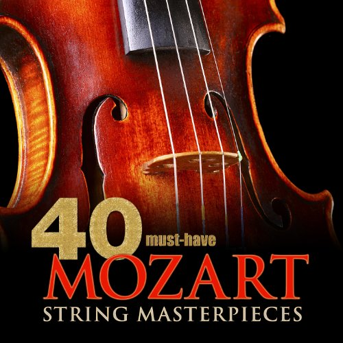 40 Must-Have Mozart String Masterpieces