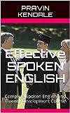 Effective SPOKEN ENGLISH: Complete Spoken English and Fluency Development Course
