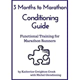 3 Months to Marathon Conditioning Guide: Functional Training for Marathon Runners (English Edition)