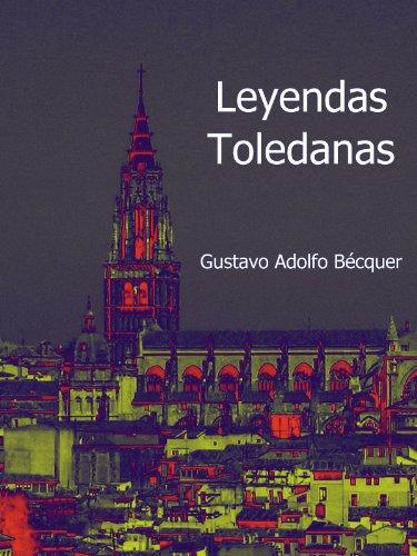 Leyendas Toledanas por Gustavo Adolfo Bécquer