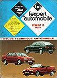 REVUE TECHNIQUE L'EXPERT AUTOMOBILE N° 305 RENAULT 19 PHASE 2 ESSENCE 1.4 / 1.4 e / 1.8 / 1.8 i / 16S / ET DIESEL 1.9 D / 1.9 DT / 3, 4, 5 PORTES ET CABRIOLET