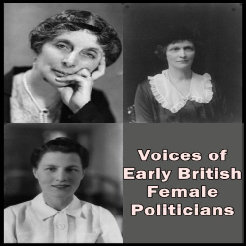 Voices of Early British Female Politicians  Audiolibri