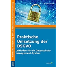 Praktische Umsetzung der DSGVO: Leitfaden für ein Datenschutzmanagement-System