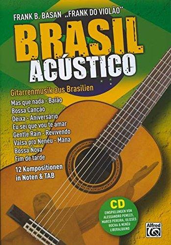 brasil-acustico-gitarrenmusik-aus-brasilien-12-kompositionen-in-noten-tab-mas-que-nada-baiao-bossa-c