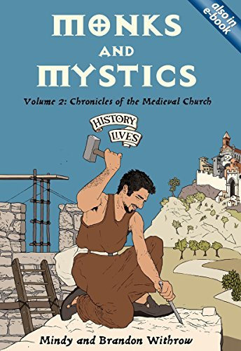 Monks and Mystics: Volume 2: Chronicles of the Medieval Church by Brandon Withrow (January 21,2006)