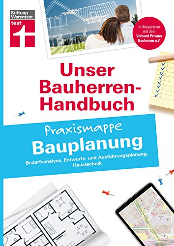 Bauherren-Praxismappe - Bauplanung: Bedarfsanalyse, Entwurfs- und Ausführungsplanung, Haustechnik (Unser Bauherren-Handbuch Praxismappen)