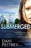 Submerged (Alaskan Courage, Band 1) - Dani Pettrey
