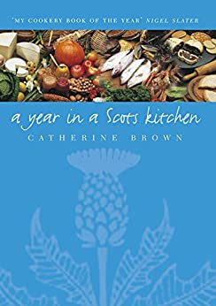 A Year In A Scots Kitchen (English Edition) de [Brown, Catherine]
