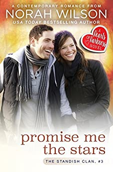 Promise Me the Stars: A Hearts of Harkness Romance (The Standish Clan Book 3) by [Wilson, Norah]