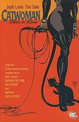 Catwoman: When in Rome (Batman) by Jeph Loeb (2005-12-01)