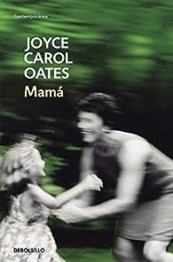 Mamá par Joyce Carol Oates