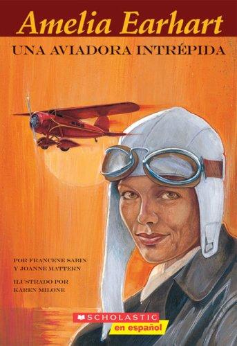 Amelia Earhart: Una Aviadora Intrepida (Easy Bio)