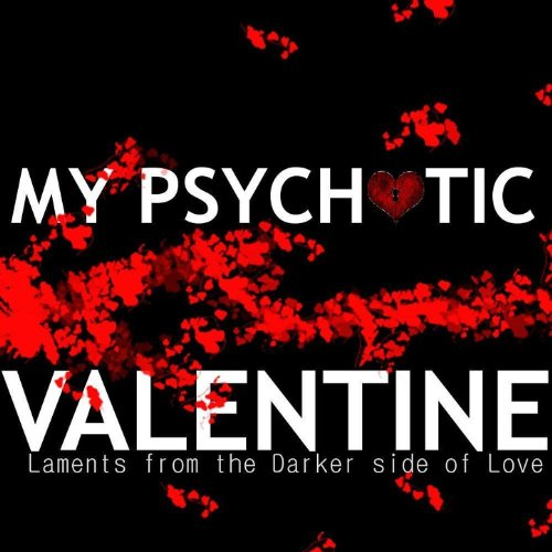 My Psychotic Valentine