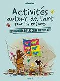 Activités autour de l'art pour les enfants : Des grottes de Lascaux au pop art...