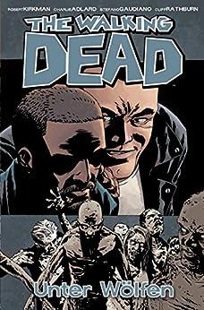 The Walking Dead 25: Unter Wölfen von [Kirkman, Robert]