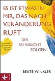 Es ist etwas in mir, das nach Veränderung ruft: Der Sehnsucht folgen Mit einem Vorwort von Stéphane Hessel (German Edition)