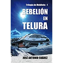 Rebelión en Telura (Trilogía de Meldivén nº 1) (Spanish Edition)