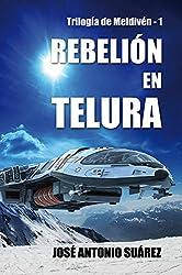 Rebelión en Telura (Trilogía de Meldivén nº 1)
