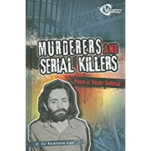Murderers and Serial Killers: Stories of Violent Criminals (Bad Guys) by Kay Melchisedech Olson (2010-01-06)