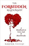 The Forbidden Relationship: A Handbook on Love, Lust & Heartbreaks