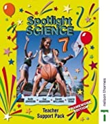 Spotlight Science Teacher Support Pack 7: Framework Edition 4th (fourth) revised Framewor Edition by Johnson, Keith, Ryan, Lawrie, Adamson, Sue, Williams, Gareth published by Nelson Thornes (2003)