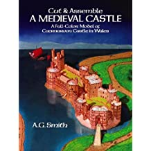 Cut & Assemble a Medieval Castle: A Full-color Model of Caernarvon Castle in Wales