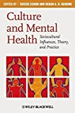 Culture Mental Health: Sociocultural Influences, Theory, and Practice