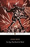 Ten Days That Shook the World (Penguin Classics) - John Reed