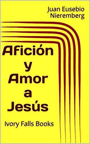 Afición y Amor a Jesús por Juan Eusebio Nieremberg