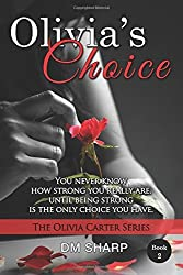 Olivia's Choice (The Olivia Carter Series, Book 2 ): Volume 2 by DM Sharp (2015-02-18)