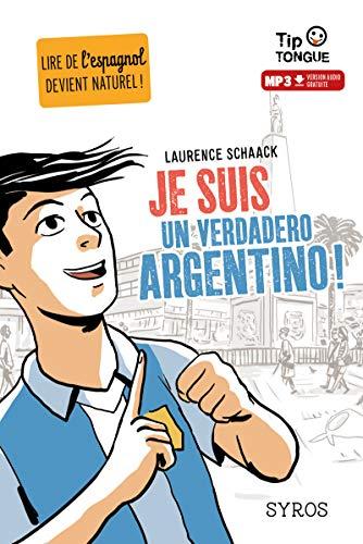 Je suis un verdadero Argentino ! - collection Tip Tongue - A2 intermédiaire - dès 12 ans
