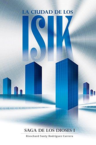 La ciudad de los Isik: Saga de los dioses I