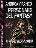 Image de I personaggi del Fantasy: Scrivere Fantasy 2 (Scuo