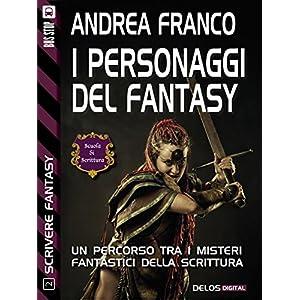 I personaggi del Fantasy: Scrivere Fantasy 2 (Scuo