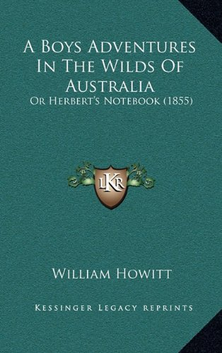 A Boys Adventures in the Wilds of Australia: Or Herbert's Notebook (1855)