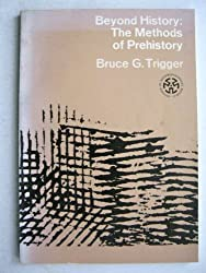 Beyond History: Methods of Prehistory