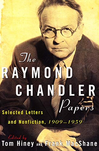 The Raymond Chandler Papers: Selected Letters and Nonfiction, 1909-1959 (English Edition)