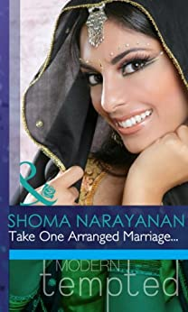Take One Arranged Marriage... (Mills & Boon Modern Tempted) by [Narayanan, Shoma]