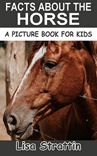 Facts About the Horse (A Picture Book for Kids, Vol 208) (English Edition)