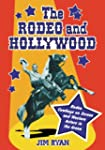 The Rodeo and Hollywood: Rodeo Cowboy...