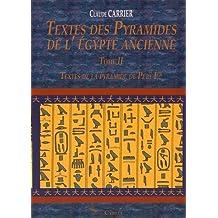 Textes Des Pyramides de L'Egypte Ancienne, Tome II: Textes de La Pyramide de Pepy Ier